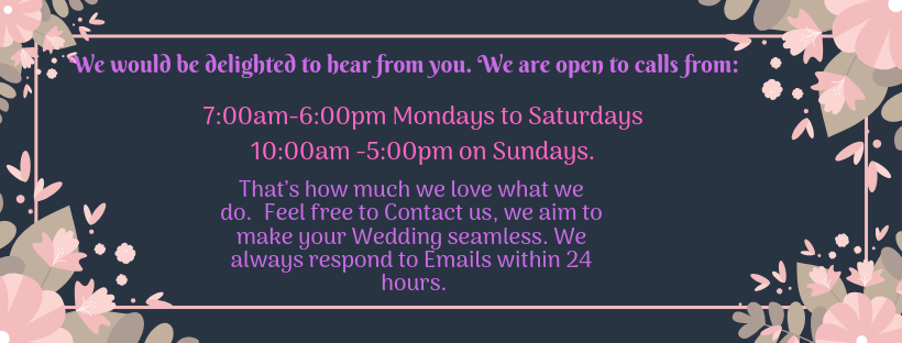 We would be delighted to hear from you. We are open to calls from_ 7am to 8pm - Mondays to Saturdays 12pm to 6pm- on Sundays. That's how much we love what we do. Feel free to Contact us, we aim to.png
